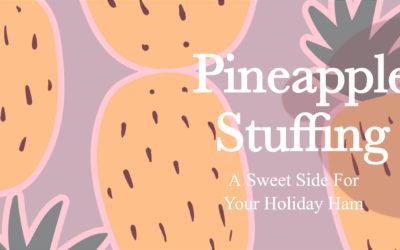 Pineapple Stuffing for Easter Ham